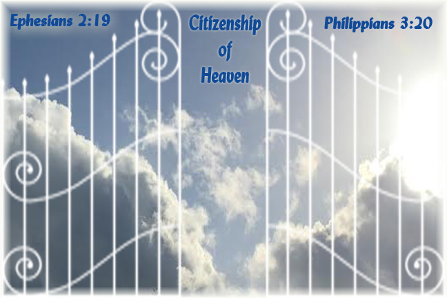 Citizenship of Heaven--Ephesians 2:19 and Philippians 3:20