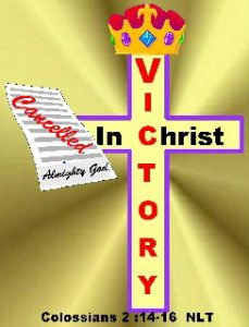 Victory in Christ, cross, Colossians 2:14-16