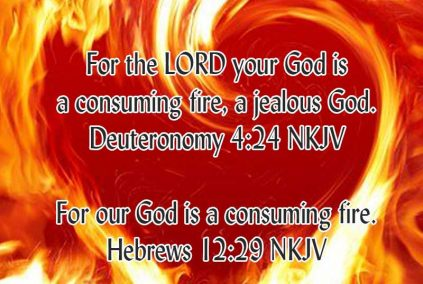 CONSUMING-FIRE-Deut.4.24-Heb.12.29