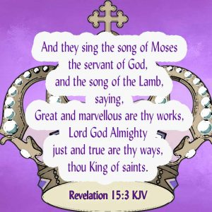 KING-OF-SAINTS-Revelation-15.3